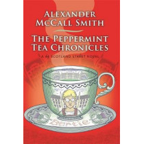 The Peppermint Tea Chronicles by Alexander McCall Smith, 9780349144269