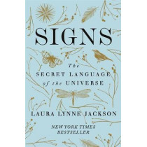 Signs: The secret language of the universe by Laura Lynne Jackson, 9780349424217