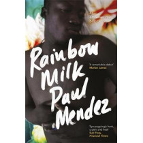 Rainbow Milk by Paul Mendez, 9780349700595