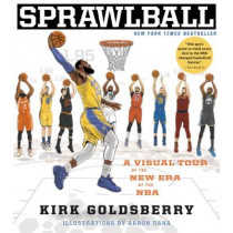 Sprawlball: A Visual Tour of the New Era of the NBA by Kirk Goldsberry, 9780358329756