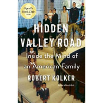Hidden Valley Road: Inside the Mind of an American Family by Robert Kolker, 9780385543767