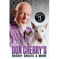 Don Cherry's Hockey Greats And More by Don Cherry, 9780385691864