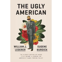 The Ugly American by Eugene Burdick, 9780393356724