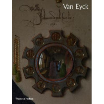 Van Eyck: The official book that accompanies the blockbuster exhibition in Ghent by Maximiliaan Martens, 9780500023457