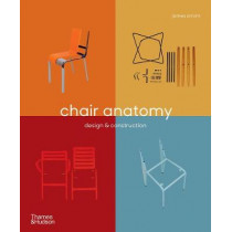 Chair Anatomy: Design and Construction by James Orrom, 9780500295946