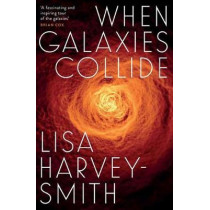 When Galaxies Collide by Lisa Harvey-Smith, 9780522876512