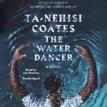 The Water Dancer (Oprah's Book Club): A Novel by Ta-Nehisi Coates, 9780525494843