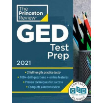 Princeton Review GED Test Prep, 2021: Practice Tests + Review & Techniques + Online Features by Princeton Review, 9780525569398