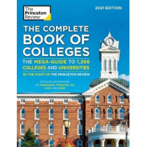 The Complete Book of Colleges, 2021 Edition: The Mega-Guide to 1,366 Colleges and Universities by Princeton Review, 9780525569411