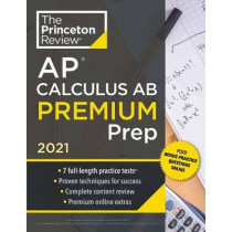 Princeton Review AP Calculus AB Premium Prep, 2021 by Princeton Review, 9780525569442