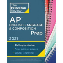 Princeton Review AP English Language and Composition Prep, 2021 by Princeton Review, 9780525569527