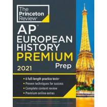Princeton Review AP European History Premium Prep, 2021 by Princeton Review, 9780525569558