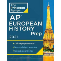 Princeton Review AP European History Prep, 2021 by Princeton Review, 9780525569565