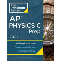 Princeton Review AP Physics C Prep, 2021 by Princeton Review, 9780525569626