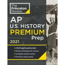 Princeton Review AP U.S. History Premium Prep, 2021 by Princeton Review, 9780525569688