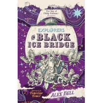 Explorers on Black Ice Bridge by Alex Bell, 9780571332588