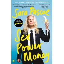 Sex Power Money by Sara Pascoe, 9780571336005