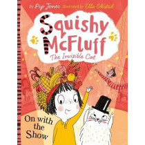 Squishy McFluff: On with the Show by Pip Jones, 9780571350360