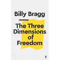 The Three Dimensions of Freedom by Billy Bragg, 9780571353217
