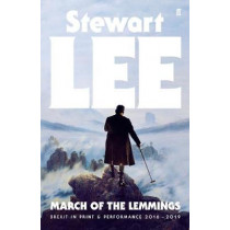 March of the Lemmings: Brexit in Print and Performance 2016-2019 by Stewart Lee, 9780571357024