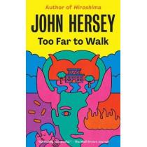 Too Far to Walk by John Hersey, 9780593080863