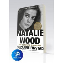 Natalie Wood: The Complete Biography by Suzanne Finstad, 9780593136942