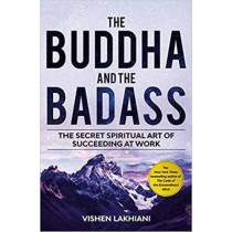 The Buddha and the Badass: Reengineering Work Culture to Unlock Happiness, Productivity, and Success by Vishen Lakhiani, 9780593138168