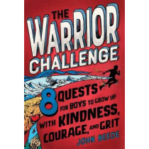 The Warrior Challenge: 8 Quests for Boys to Become Daring, Kind, and Honorable by John Beede, 9780593175293