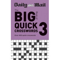 Daily Mail Big Book of Quick Crosswords Volume 3: Over 400 quick crosswords by Daily Mail, 9780600636793