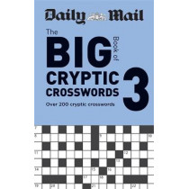 Daily Mail Big Book of Cryptic Crosswords Volume 3: Over 200 cryptic crosswords by Daily Mail, 9780600636809