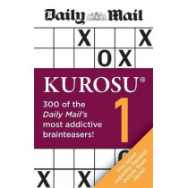 Daily Mail Kurosu Volume 1: 300 of the Daily Mail's most addictive brainteaser puzzles by Daily Mail, 9780600636823