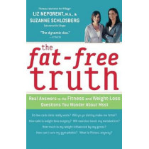 Fat-free Truth by Liz Neporent, 9780618310739