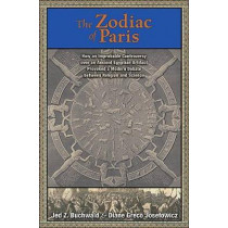 The Zodiac of Paris: How an Improbable Controversy over an Ancient Egyptian Artifact Provoked a Modern Debate between Religion and Science by Jed Z. Buchwald, 9780691145761