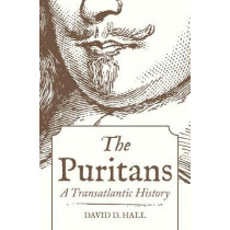 The Puritans: A Transatlantic History by David D. Hall, 9780691151397