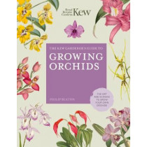 The Kew Gardener's Guide to Growing Orchids: The Art and Science to Grow Your Own Orchids by Philip Seaton, 9780711242807