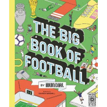 The Big Book of Football by MUNDIAL by Mundial, 9780711258204