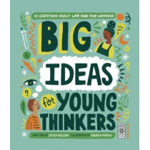Big Ideas for Young Thinkers: 20 Questions about Life and the Universe by Jamia Wilson, 9780711258358