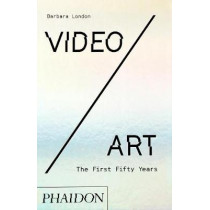 Video/Art: The First Fifty Years by Barbara London, 9780714877594
