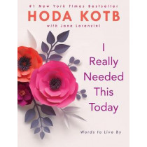 I Really Needed This Today: Words to Live By by Hoda Kotb, 9780735217416