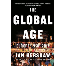 The Global Age: Europe 1950-2017 (Penguin History of Europe) by Kershaw, Ian, 9780735224001