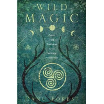 Wild Magic: Celtic Folk Traditions for the Solitary Practitioner by Danu Forest, 9780738762678