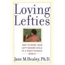 Loving Lefties: How to Raise Your Left-Handed Child in a Right-Handed World by Jane M. Healey, 9780743407502