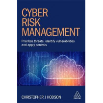 Cyber Risk Management: Prioritize Threats, Identify Vulnerabilities and Apply Controls by Christopher J Hodson, 9780749484125