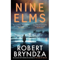 Nine Elms: The thrilling first book in a brand-new, electrifying crime series by Robert Bryndza, 9780751572735