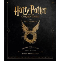 Harry Potter and the Cursed Child: The Journey: Behind the Scenes of the Award-Winning Stage Production by Harry Potter Theatrical Productions, 9780751576108