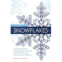Field Guide to Snowflakes by Kenneth Libbrecht, 9780760349427