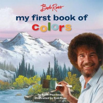 Bob Ross: My First Book of Colors by Robb Pearlman, 9780762469062