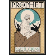 The Prophet: Deluxe Illustrated Edition by Kahlil Gibran, 9780762470228