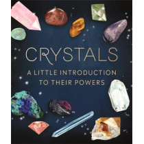 Crystals: A Little Introduction to Their Powers by Mara Penny, 9780762497959