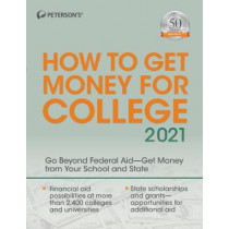 How to Get Money for College 2021 by Peterson's, 9780768944037